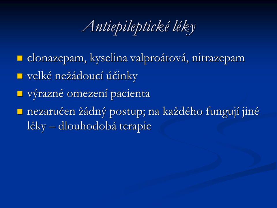 Antiepileptické léky clonazepam, kyselina valproátová, nitrazepam clonazepam, kyselina valproátová, nitrazepam velké nežádoucí účinky velké nežádoucí