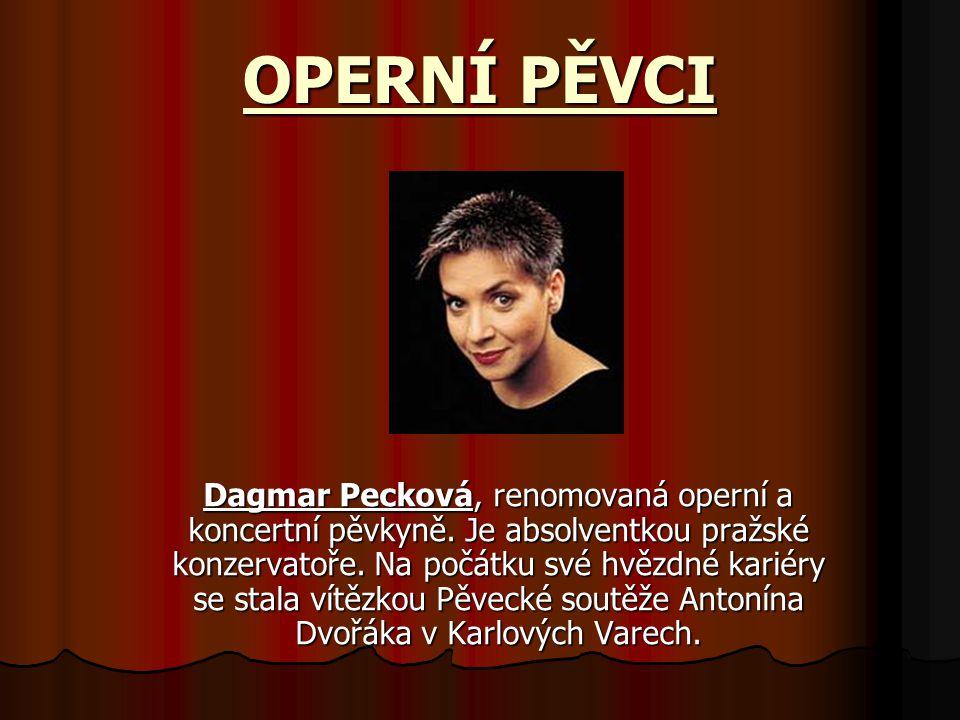 OPERNÍ PĚVCI Dagmar Pecková, renomovaná operní a koncertní pěvkyně.