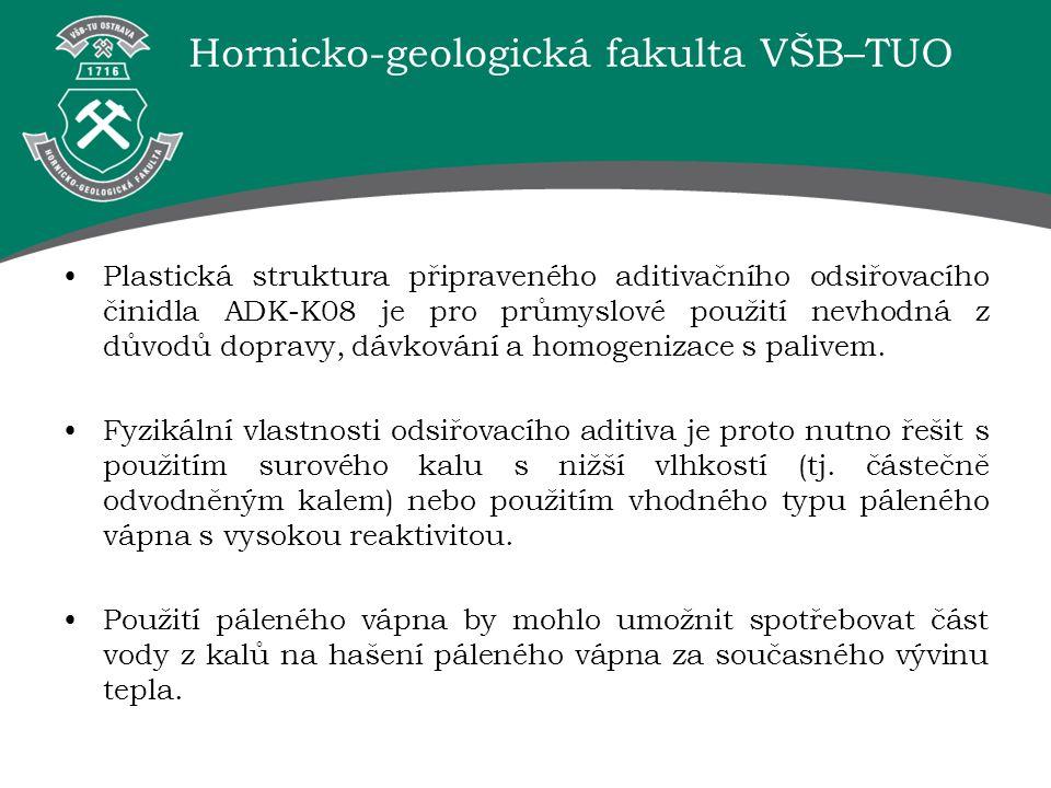 Hornicko-geologická fakulta VŠB–TUO Plastická struktura připraveného aditivačního odsiřovacího činidla ADK-K08 je pro průmyslové použití nevhodná z dů