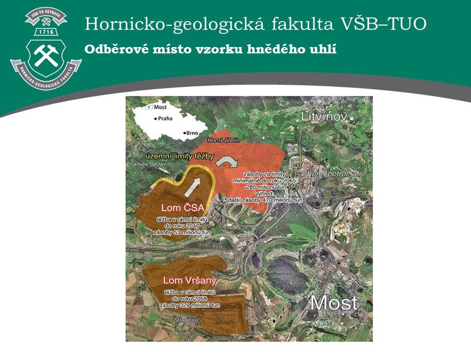 Hornicko-geologická fakulta VŠB–TUO Odběrové místo vzorku hnědého uhlí