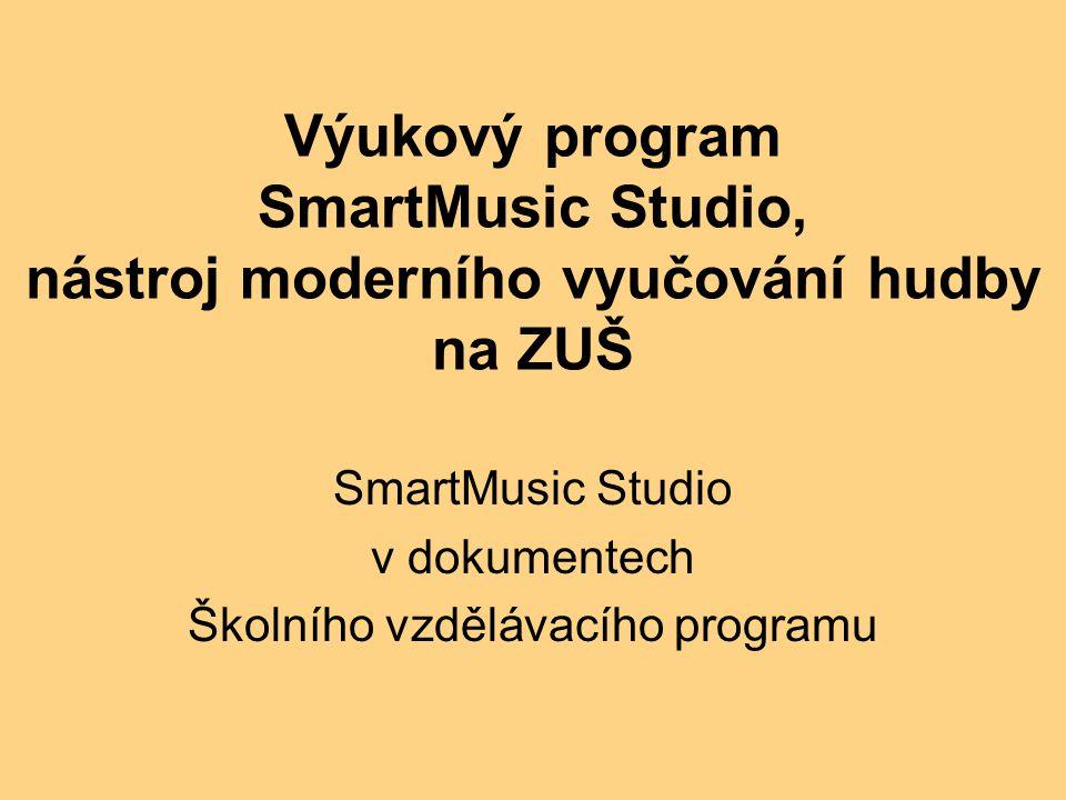 Výukový program SmartMusic Studio, nástroj moderního vyučování hudby na ZUŠ SmartMusic Studio v dokumentech Školního vzdělávacího programu
