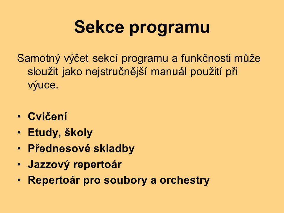 Sekce programu Samotný výčet sekcí programu a funkčnosti může sloužit jako nejstručnější manuál použití při výuce.