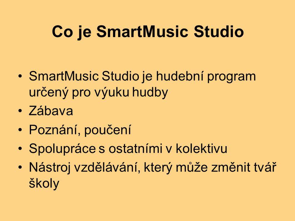 Co je SmartMusic Studio SmartMusic Studio je hudební program určený pro výuku hudby Zábava Poznání, poučení Spolupráce s ostatními v kolektivu Nástroj vzdělávání, který může změnit tvář školy