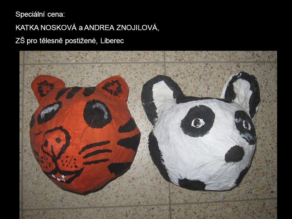 Speciální cena: KATKA NOSKOVÁ a ANDREA ZNOJILOVÁ, ZŠ pro tělesně postižené, Liberec