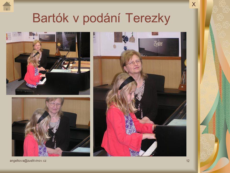 angelkova@zuslitvinov.cz 12 Bartók v podání Terezky X