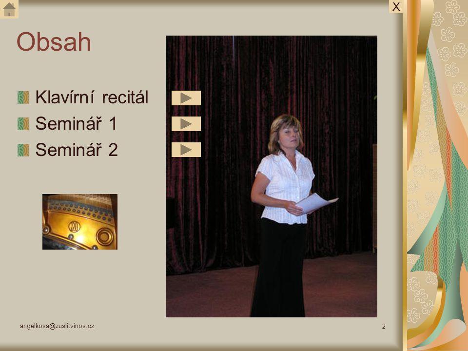 angelkova@zuslitvinov.cz 13 Účastníci semináře X