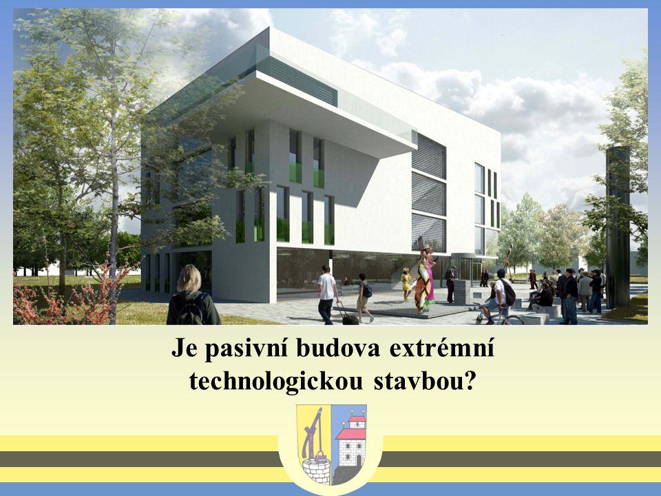 Je pasivní budova extrémní technologickou stavbou