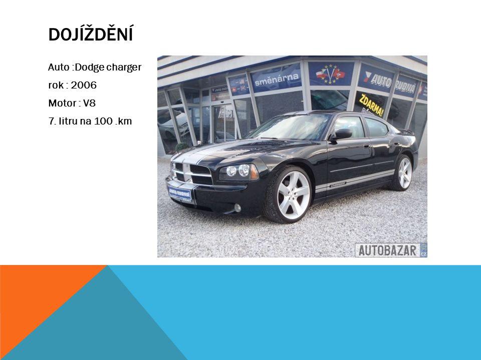 DOJÍŽDĚNÍ Auto :Dodge charger rok : 2006 Motor : V8 7. litru na 100.km