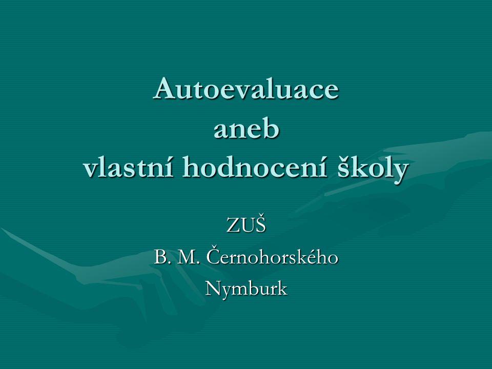 Autoevaluace aneb vlastní hodnocení školy ZUŠ B. M. Černohorského Nymburk