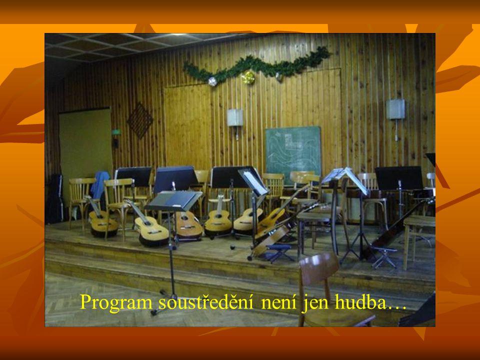 Program soustředění není jen hudba…