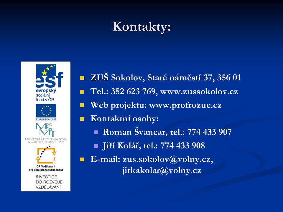 Kontakty: ZUŠ Sokolov, Staré náměstí 37, 356 01 Tel.: 352 623 769, www.zussokolov.cz Web projektu: www.profrozuc.cz Kontaktní osoby: Roman Švancar, te