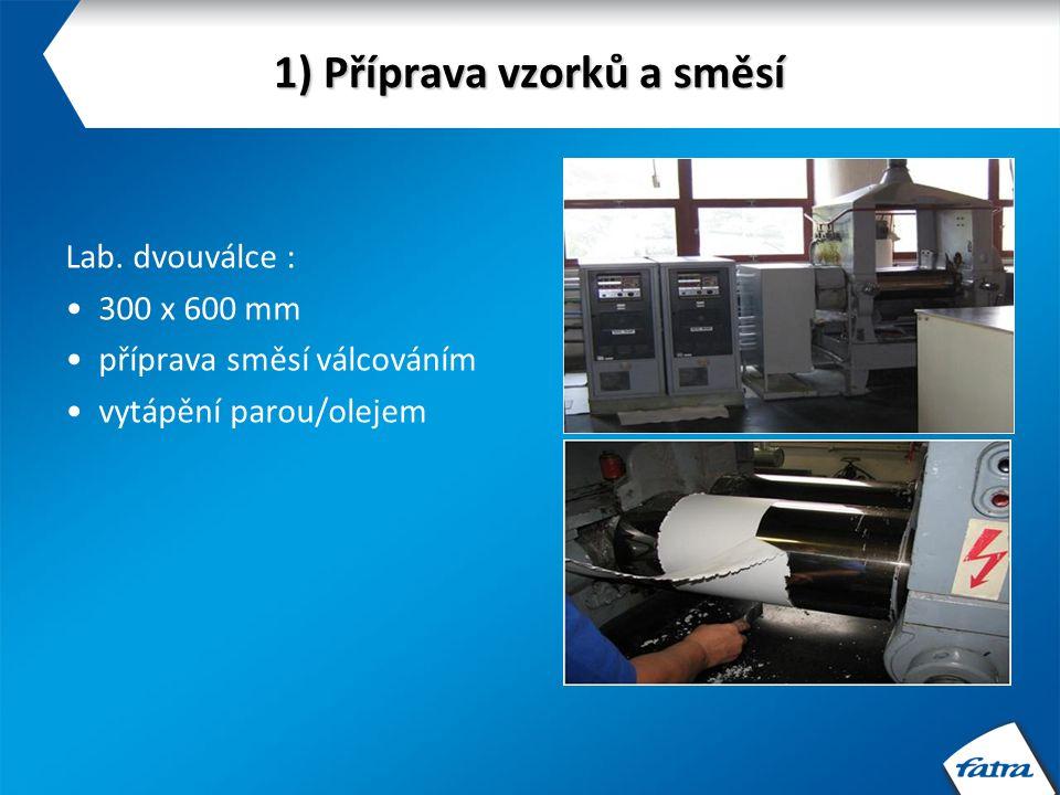 3) Odborné konzultace a poradenství Odborné konzultace pro technologie: míchání směsí vytlačování (vyfukování, chill-roll) lisování válcování, příprava směsí a vybarvování Odborné konzultace pro zkušebnictví: návrhy metodik a hodnocení identifikace materiálů Odborné konzultace pro zpracování plast.