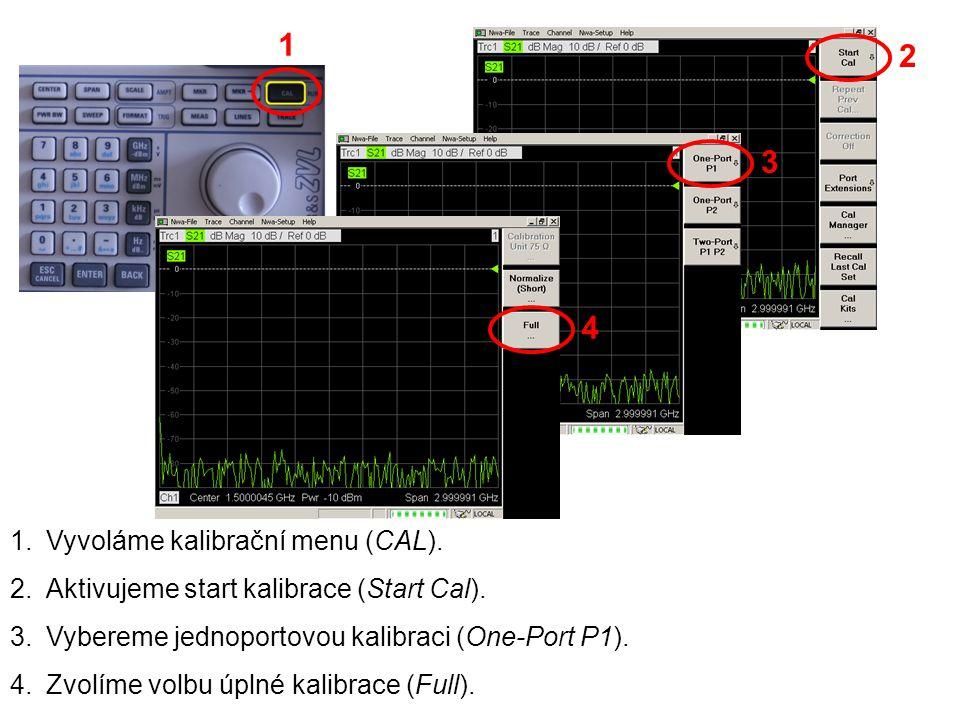 1.Vyvoláme kalibrační menu (CAL). 2.Aktivujeme start kalibrace (Start Cal). 3.Vybereme jednoportovou kalibraci (One-Port P1). 4.Zvolíme volbu úplné ka