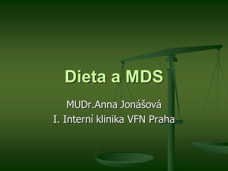Dieta a MDS MUDr.Anna Jonášová I. Interní klinika VFN Praha
