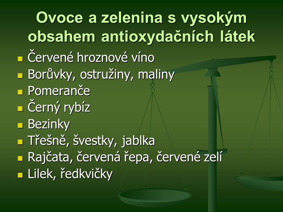 Ovoce a zelenina s vysokým obsahem antioxydačních látek Červené hroznové víno Červené hroznové víno Borůvky, ostružiny, maliny Borůvky, ostružiny, mal