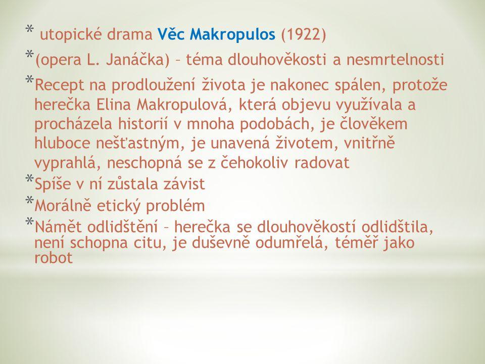 * utopické drama Věc Makropulos (1922) * (opera L.