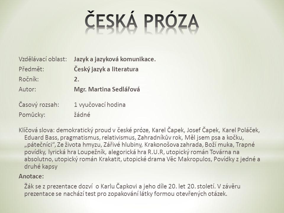 * Kteří spisovatelé patřili k demokratickému proudu v české próze.