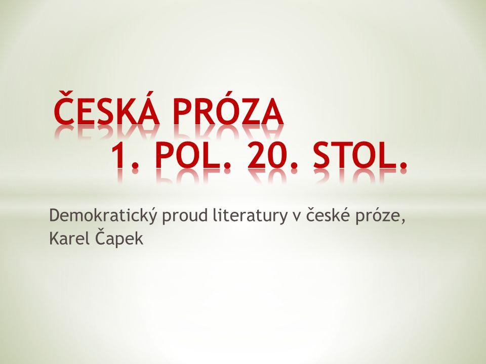 Demokratický proud literatury v české próze, Karel Čapek