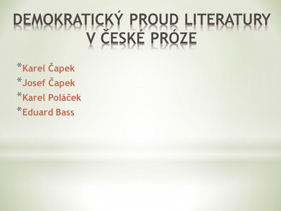 * Karel Čapek * Josef Čapek * Karel Poláček * Eduard Bass