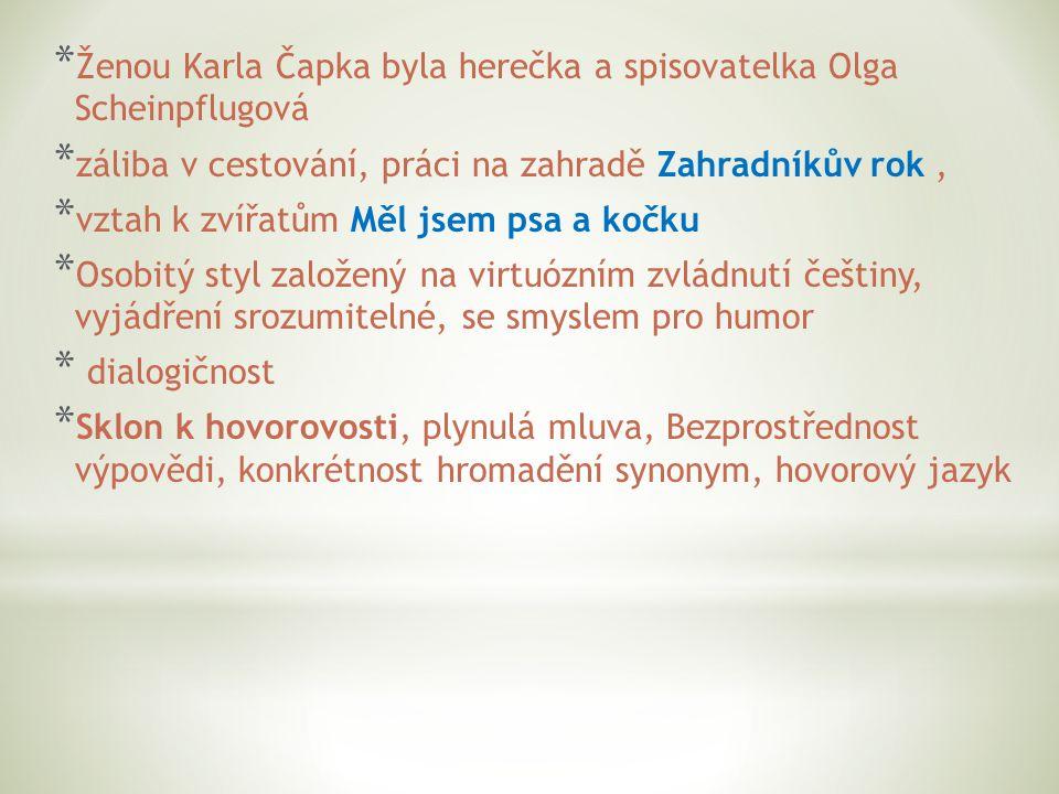 """* V Čapkově vile se scházeli tzv.""""pátečníci (vždy v pátek) – přátelé T."""