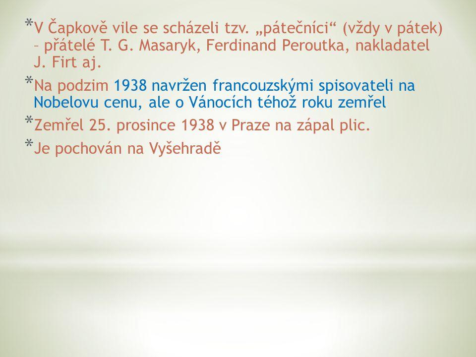 """* V Čapkově vile se scházeli tzv. """"pátečníci (vždy v pátek) – přátelé T."""