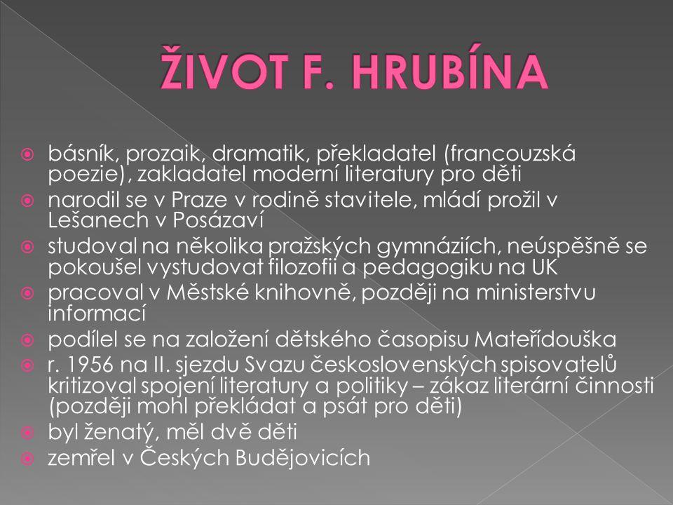  básník, prozaik, dramatik, překladatel (francouzská poezie), zakladatel moderní literatury pro děti  narodil se v Praze v rodině stavitele, mládí p