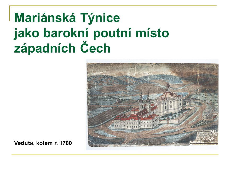 Mariánská Týnice jako barokní poutní místo západních Čech Veduta, kolem r. 1780