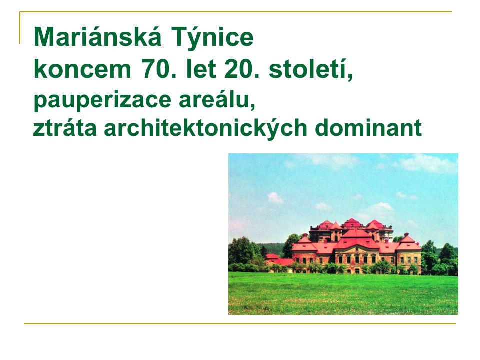 Mariánská Týnice koncem 70. let 20. století, pauperizace areálu, ztráta architektonických dominant