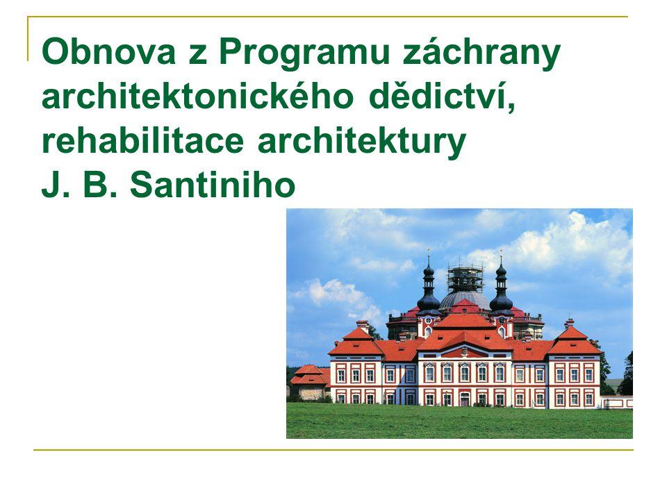 Obnova z Programu záchrany architektonického dědictví, rehabilitace architektury J. B. Santiniho