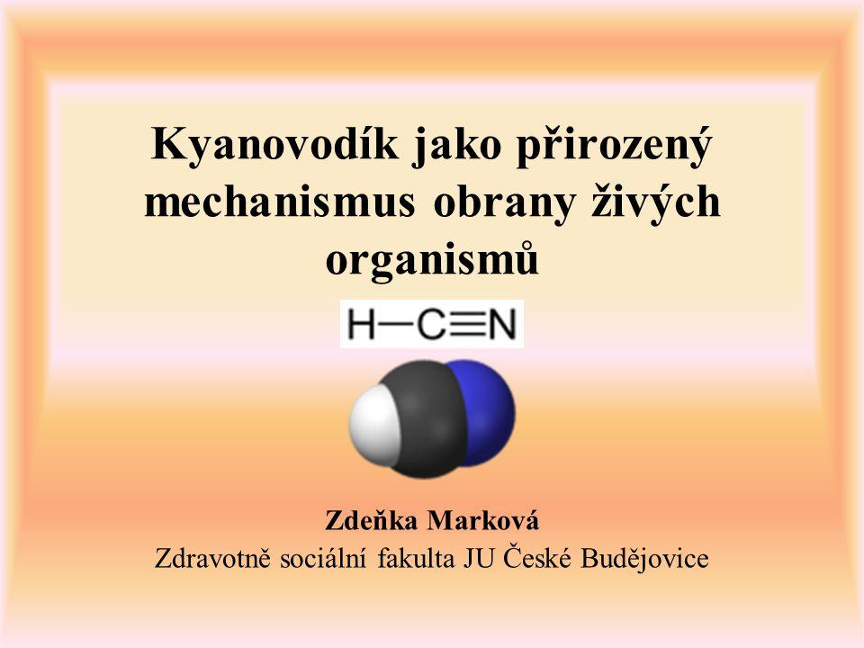 Kyanovodík jako přirozený mechanismus obrany živých organismů Zdeňka Marková Zdravotně sociální fakulta JU České Budějovice