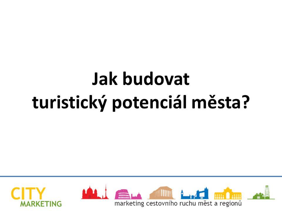 Jak budovat turistický potenciál města