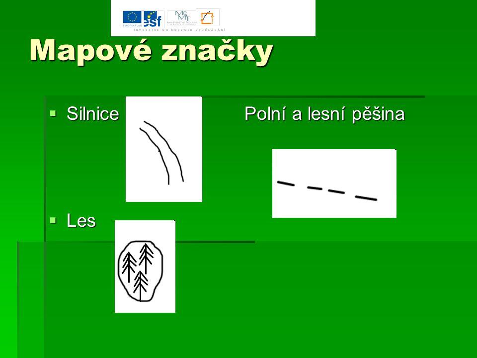 Mapové značky  Silnice Polní a lesní pěšina  Les