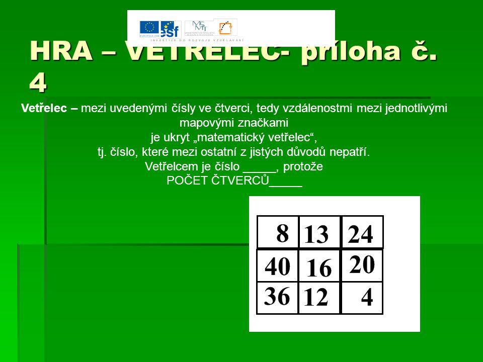 """HRA – VETŘELEC- příloha č. 4 Vetřelec – mezi uvedenými čísly ve čtverci, tedy vzdálenostmi mezi jednotlivými mapovými značkami je ukryt """"matematický v"""