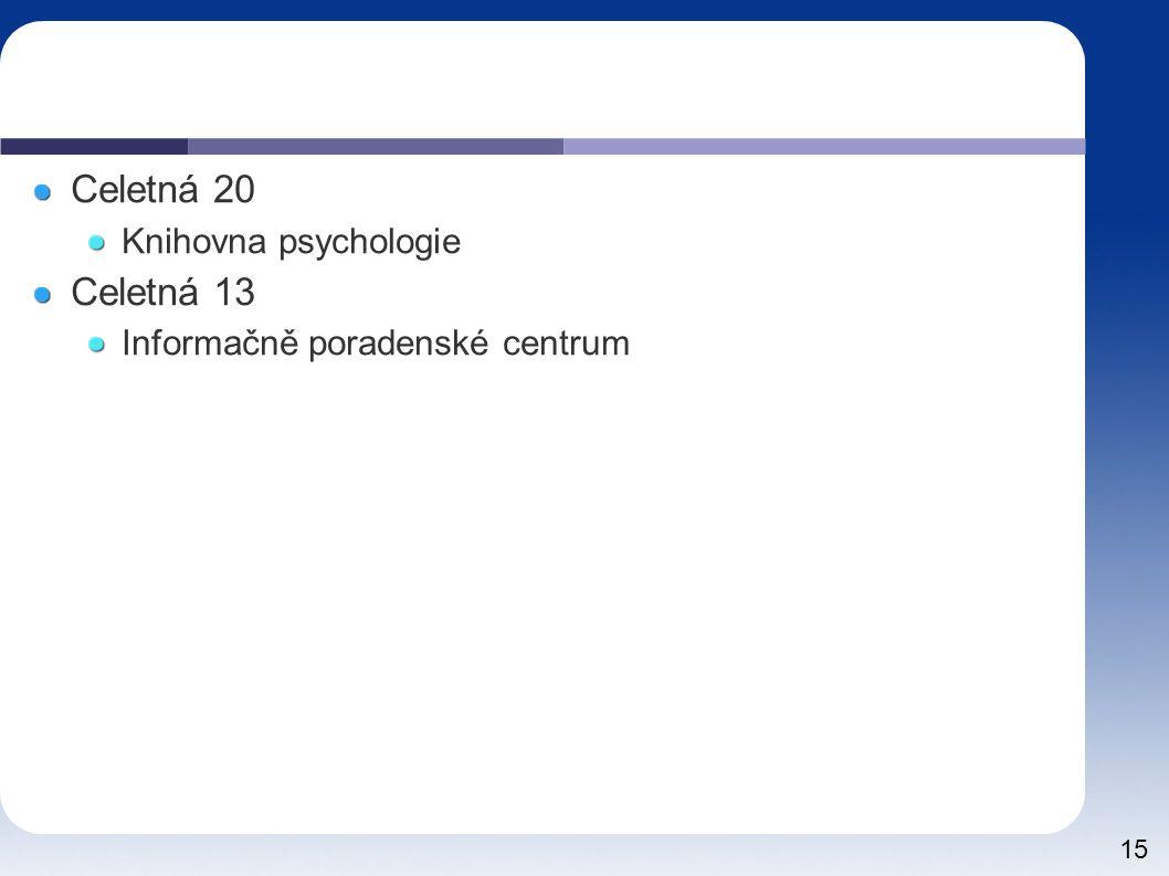15 Celetná 20 Knihovna psychologie Celetná 13 Informačně poradenské centrum