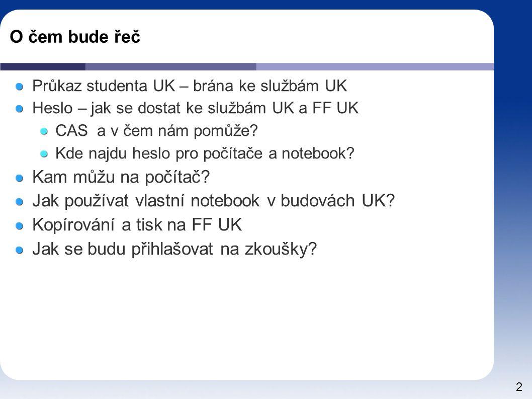 23 Jak se budu přihlašovat na zkoušky.