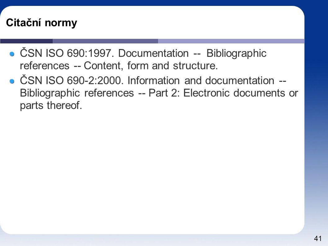 41 Citační normy ČSN ISO 690:1997.