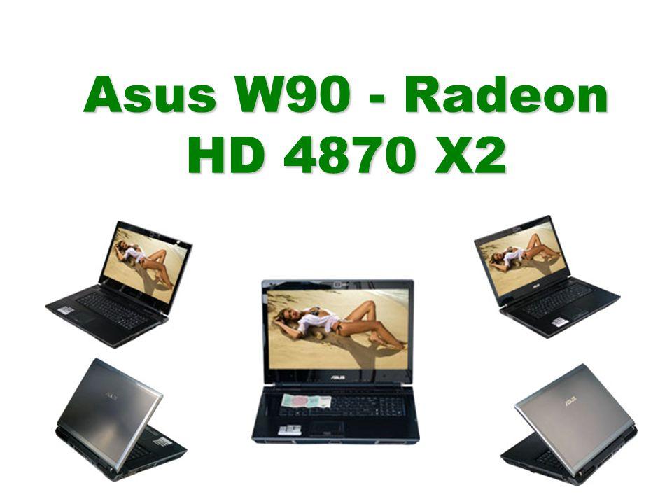 Asus W90 - Radeon HD 4870 X2