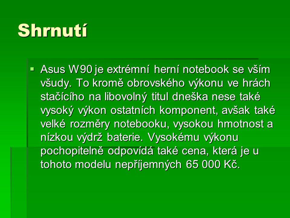 Shrnutí  Asus W90 je extrémní herní notebook se vším všudy.
