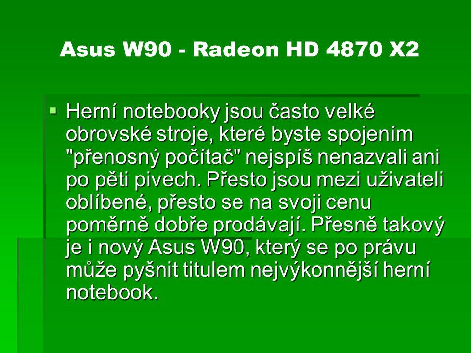 Procesor  Asus W90 je postaven na procesoru Intel Mobile Core 2 Duo T9600, který byl dle mého názoru asi nejlepší volbou.