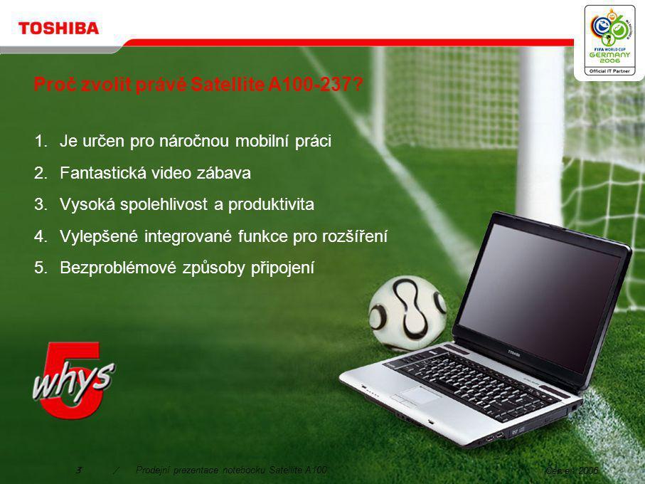 Červen 20062/Prodejní prezentace notebooku Satellite A100 Univerzální výkon pro současný digitální životní styl.