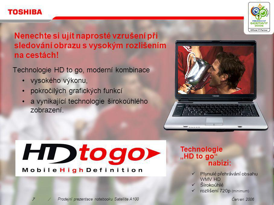 Červen 20066/Prodejní prezentace notebooku Satellite A100 Obrazy ožívají – v křišťálově čistém zobrazení.