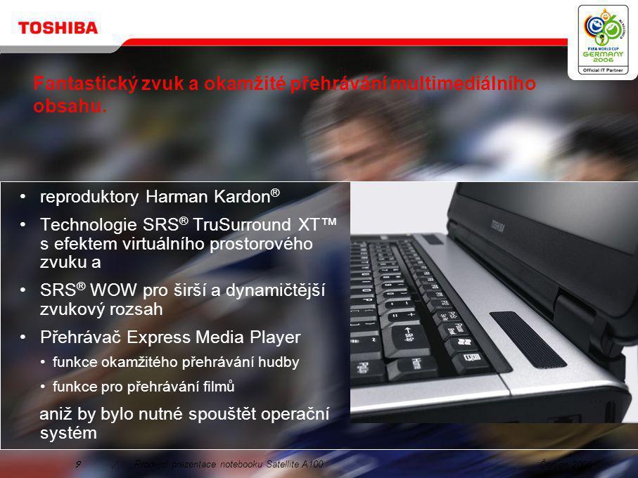 Červen 20068/Prodejní prezentace notebooku Satellite A100 Standardní zpracování obrazu Zpracování HDR Vychutnávejte si dokonalé multimediální a grafické zařízení.