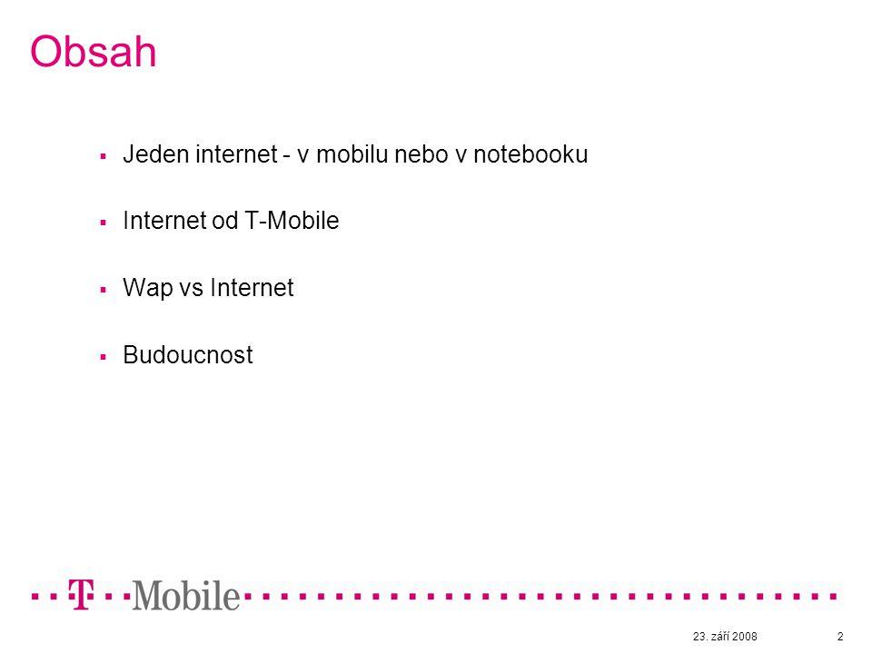 2 Obsah  Jeden internet - v mobilu nebo v notebooku  Internet od T-Mobile  Wap vs Internet  Budoucnost