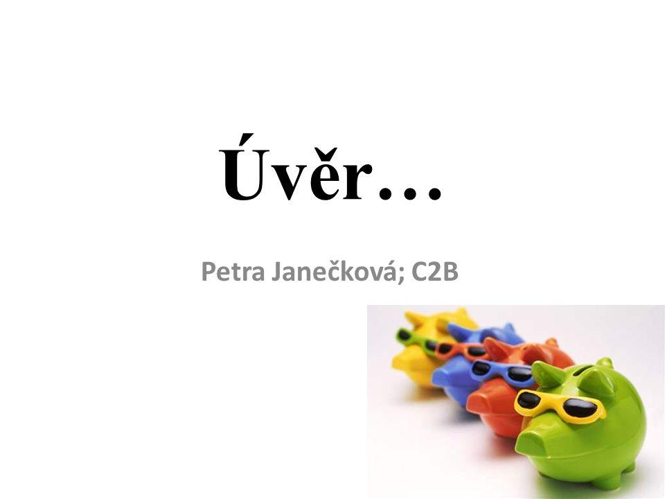 Úvěr… Petra Janečková; C2B