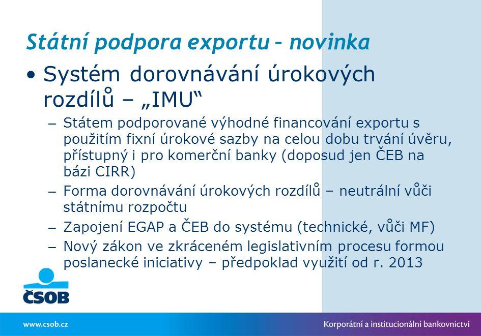 """Státní podpora exportu – novinka Systém dorovnávání úrokových rozdílů – """"IMU"""" – Státem podporované výhodné financování exportu s použitím fixní úrokov"""
