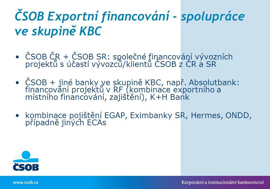 ČSOB Exportní financování - spolupráce ve skupině KBC ČSOB ČR + ČSOB SR: společné financování vývozních projektů s účastí vývozců/klientů ČSOB z ČR a