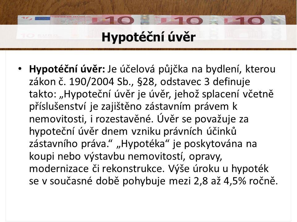 Hypotéční úvěr: Je účelová půjčka na bydlení, kterou zákon č.