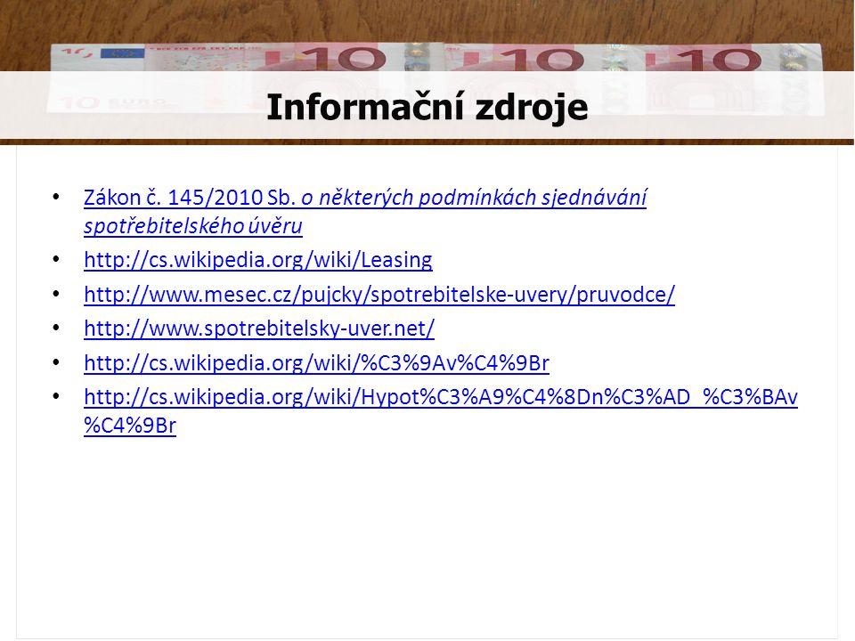 Zákon č. 145/2010 Sb. o některých podmínkách sjednávání spotřebitelského úvěru Zákon č.