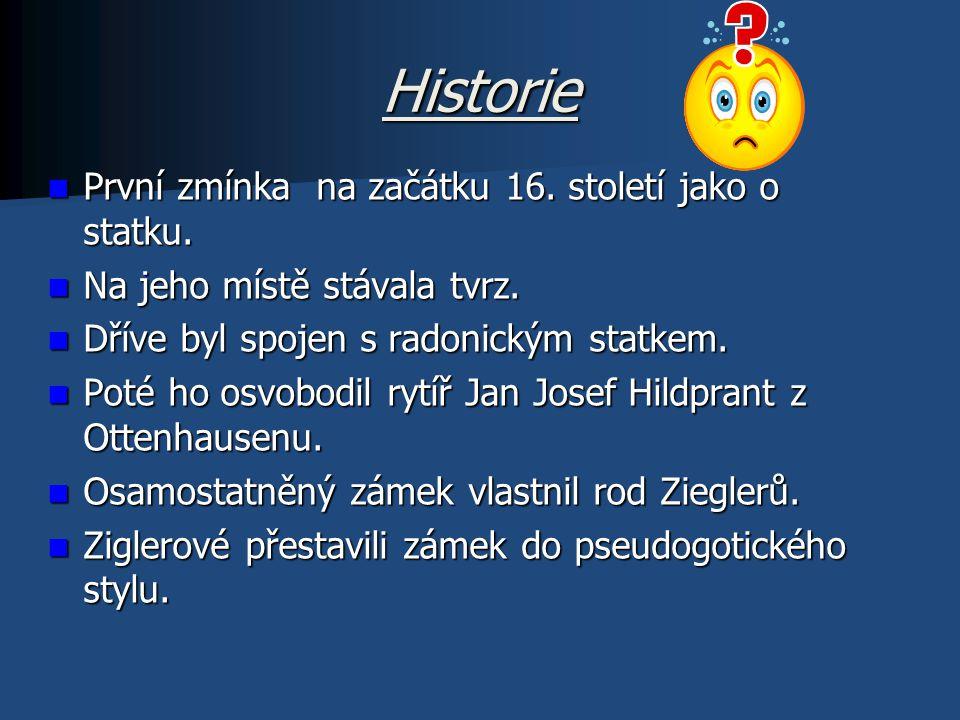 Historie První zmínka na začátku 16.století jako o statku.