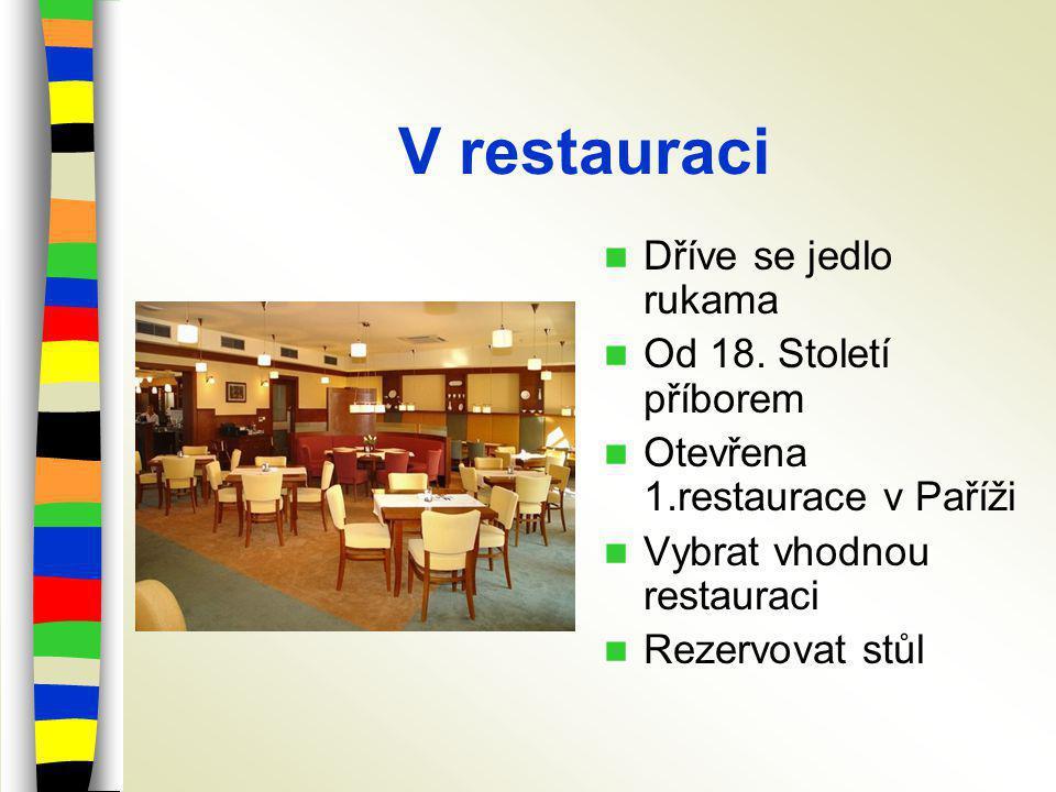 V restauraci Dříve se jedlo rukama Od 18.
